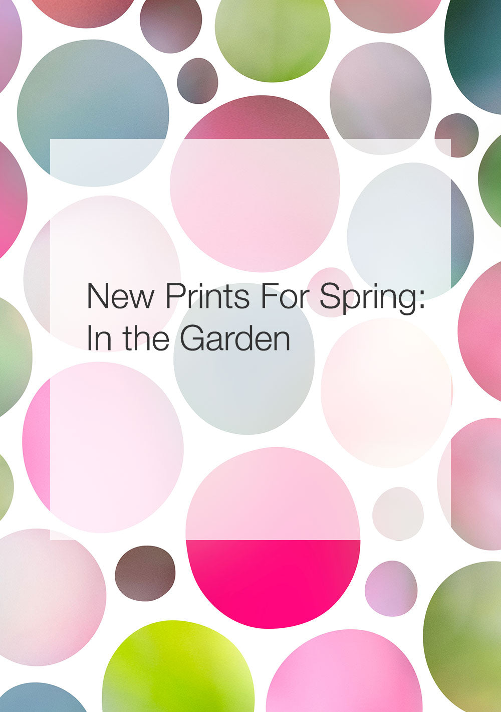 New Prints for Spring: In the Garden