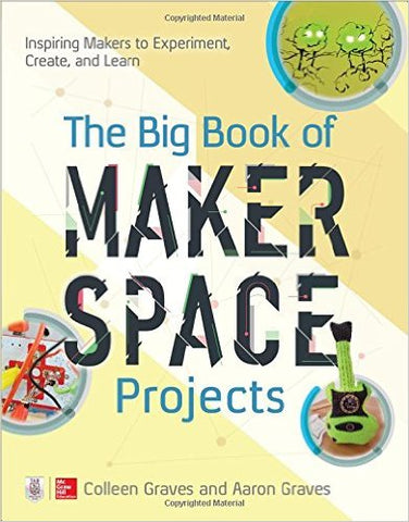 The Big Book of Maker Space Projects