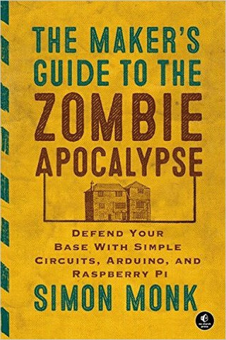 The Makers Guide to the Zombie Apocalypse