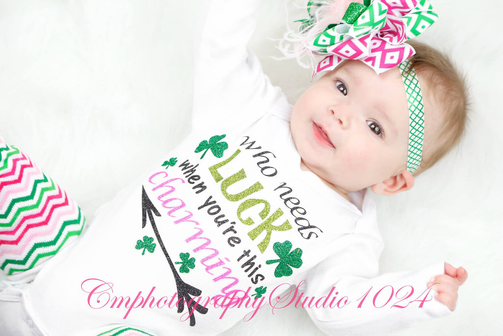 "St. Patricks Day ""Who Needs Luck When You're This Charming"" Onesie"