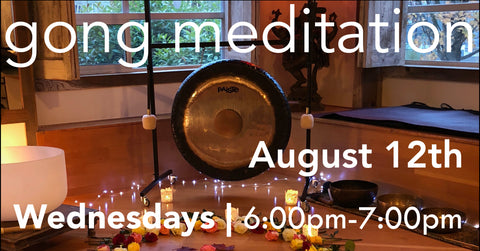 Copy of Gong Bath Meditation Classes - August 12th
