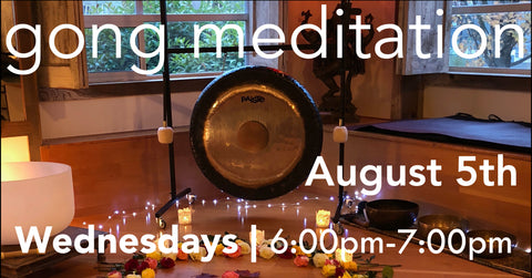 Gong Bath Meditation Classes - August 5th