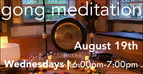 Gong Bath Meditation - August 19th