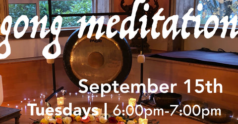 Gong Bath Meditation - September 15th - Tuesday