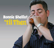 'til Then CD- Ronnie Shellist