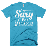 Too Saxy For This Shirt T-Shirt