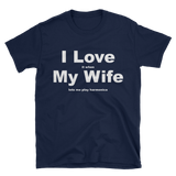 I Love My Wife - When She Lets Me Play Harmonica T-Shirt