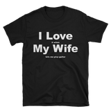 I Love My Wife - When She Lets Me Play Guitar T-Shirt