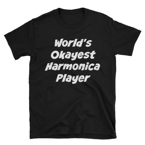 World's Okayest Harmonica Player T-Shirt