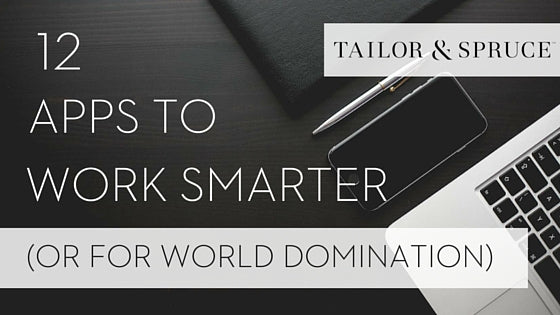 12 Apps to Work Smarter
