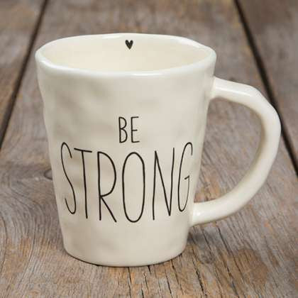 Be Strong Mug - Sole Sister Shoes