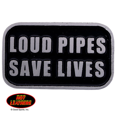 PIN LOUD PIPES SAVE LIVES