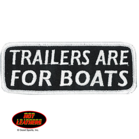 PATCH TRAILERS ARE FOR BOATS