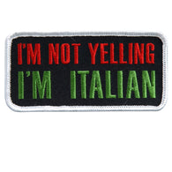 PATCH I'M NOT YELLING I'M ITALIAN