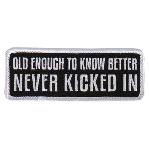 PATCH OLD ENOUGH TO KNOW BETTER
