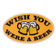 PATCH WISH YOU WERE A BEER