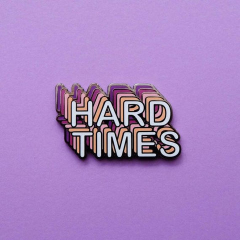 Pin Killers 'Hard Times' Badge Pin