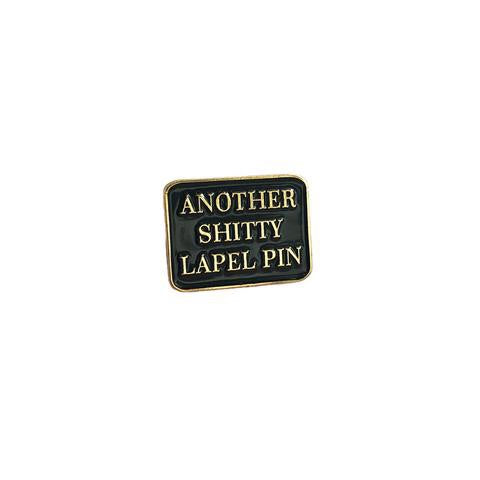 Explorer's Press 'Another Shitty Lapel Pin' Badge Pin