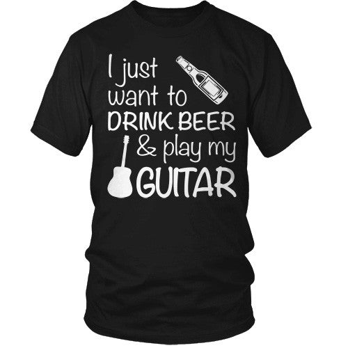 DRINK BEER AND PLAY MY GUITAR