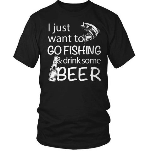 GO FISHING AND DRINK SOME BEER