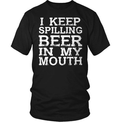 I KEEP SPILLING BEER
