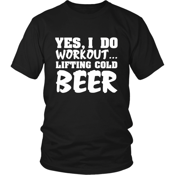 Yes, I Do Workout... Lifting cold Beer