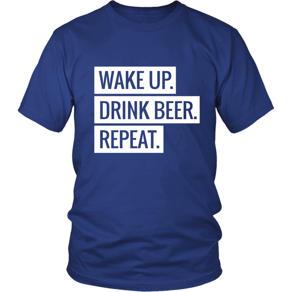Wake Up Drink Beer Repeat