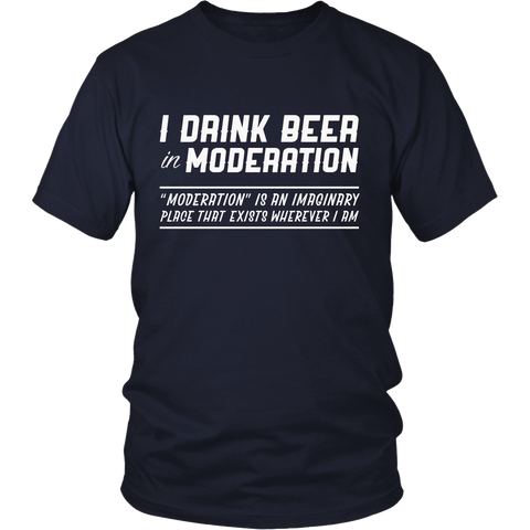 I Drink Beer in Moderation