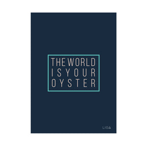 World Is Your Oyster Print