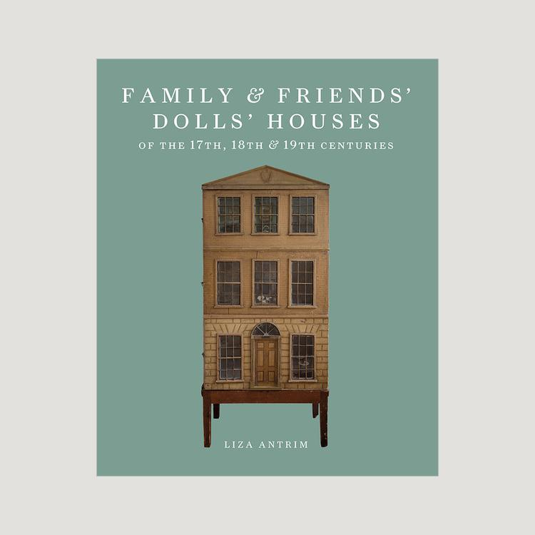 Family & Friends Dolls' Houses of the 17th, 18th & 19th Centuries-Books & Stationery-Cider House Books-Brassica Mercantile