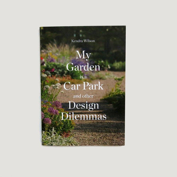 My Garden is a Car Park: and Other Design Dilemmas-Books & Stationery-Gardners-Brassica Mercantile