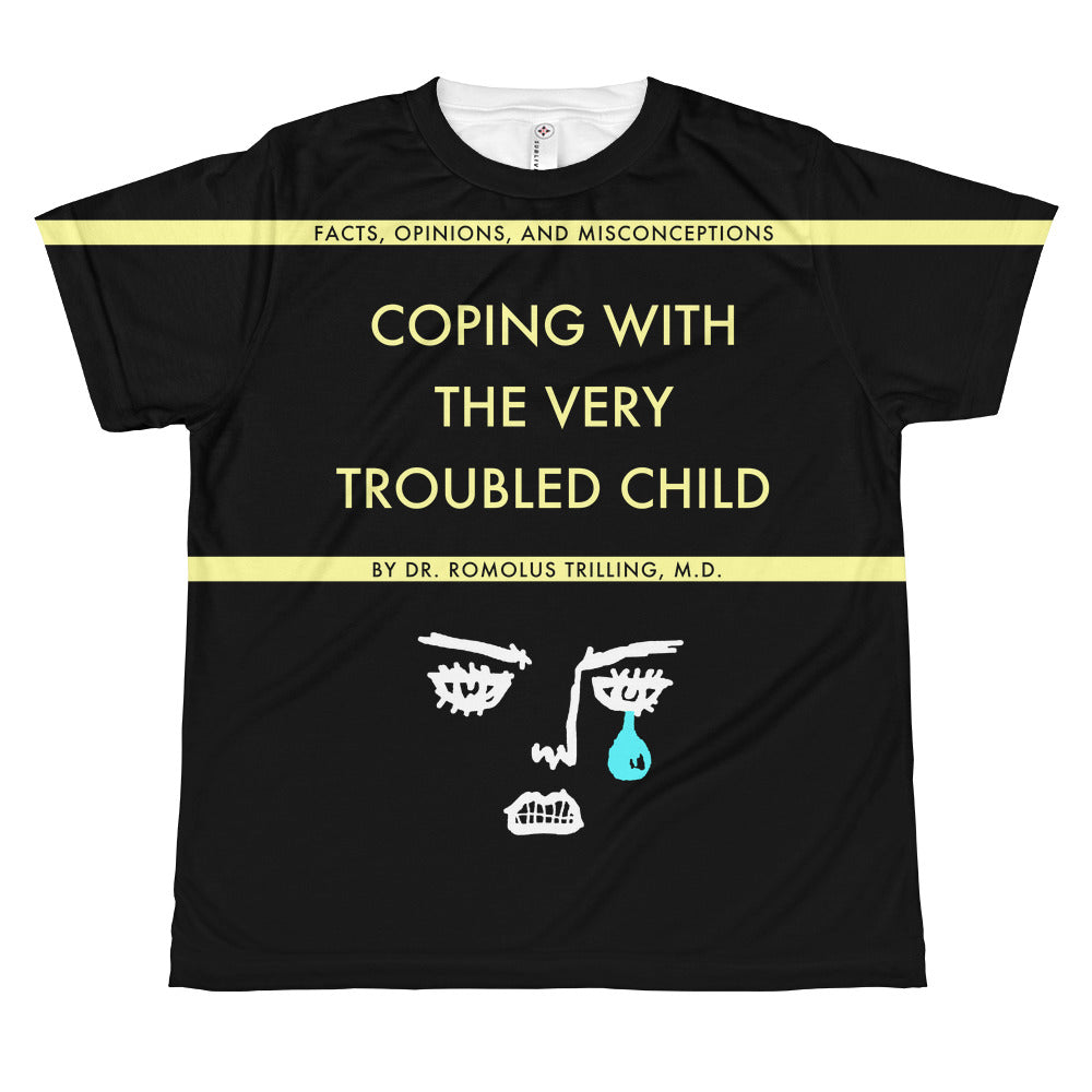 Coping With The Very Troubled Child Youth T-Shirt