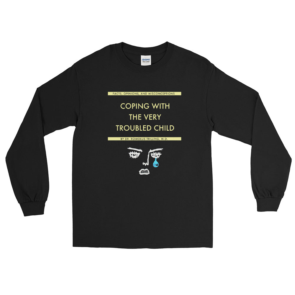 Coping With The Troubled Child Long Sleeve T-Shirt