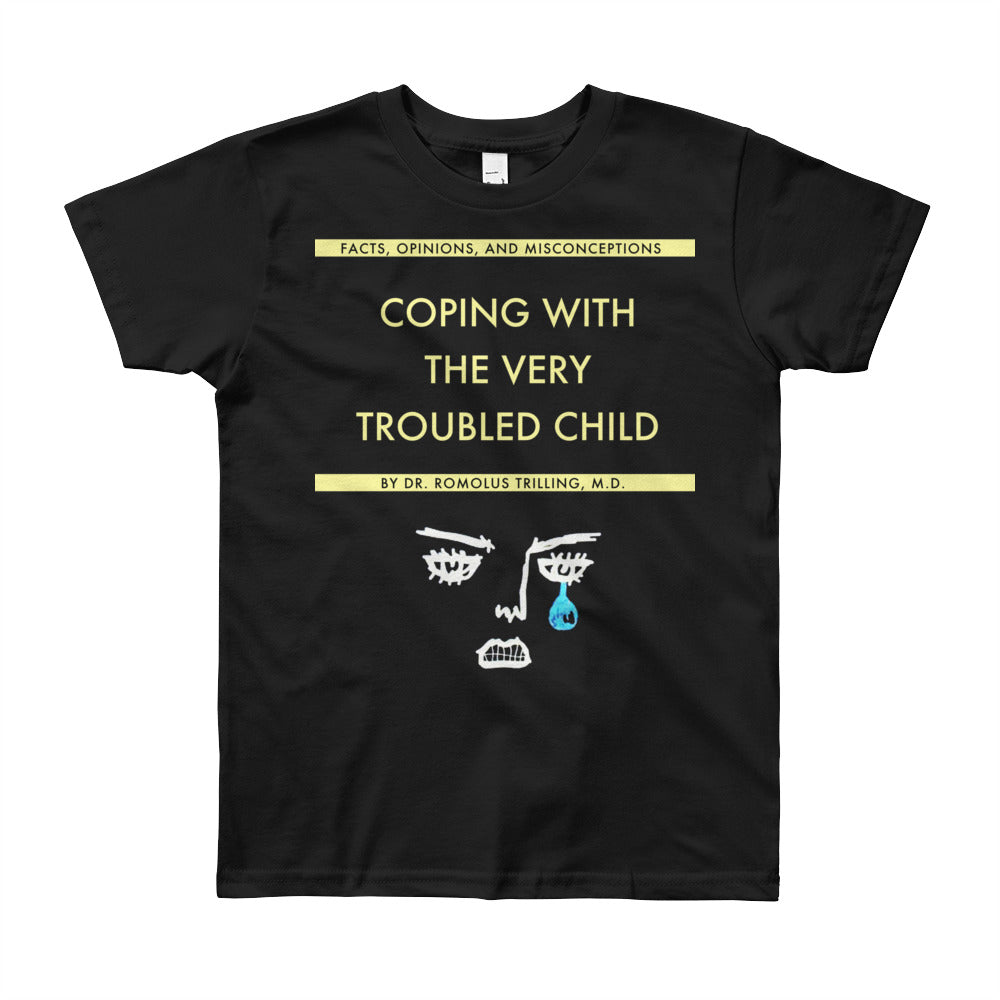 Coping With The Troubled Child Youth T-Shirt