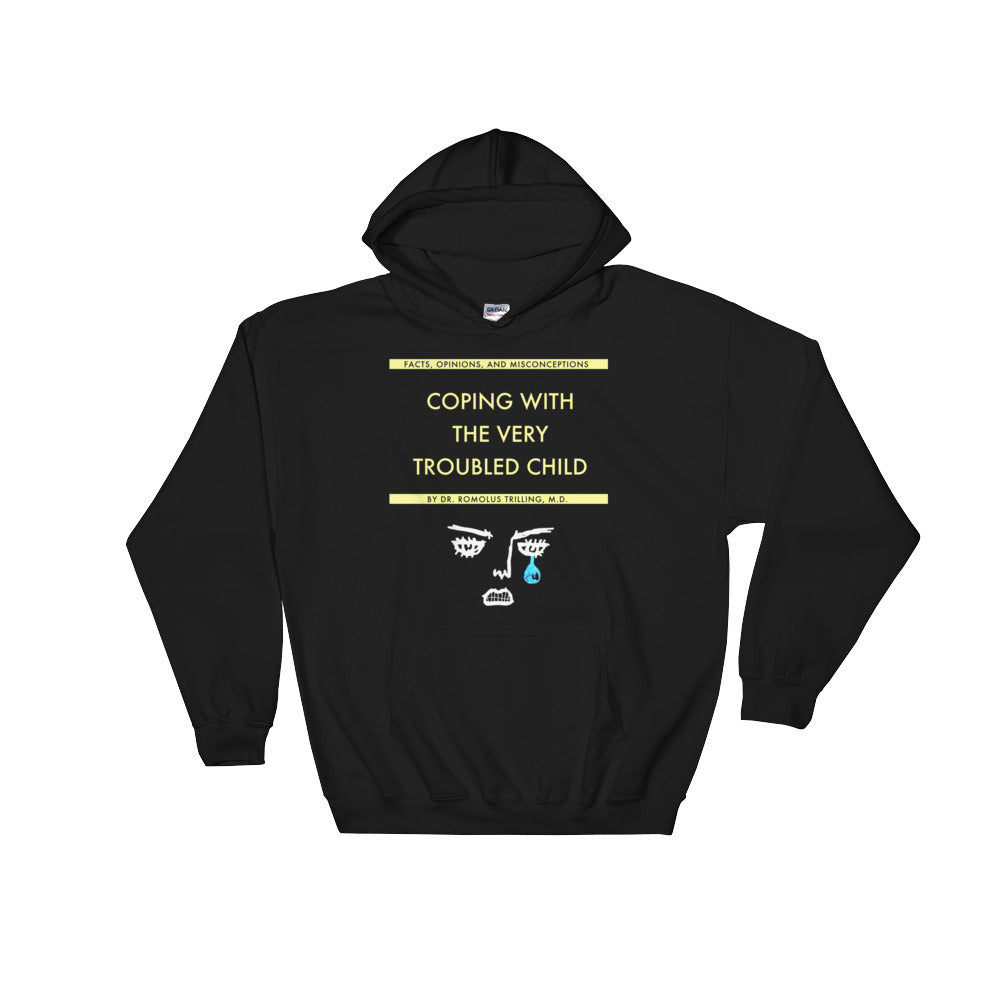 Coping With The Very Troubled Child Hooded Sweatshirt
