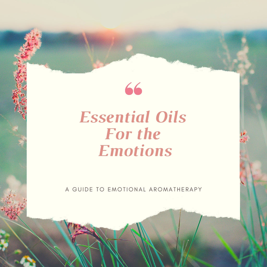 Essential Oils For The Emotions