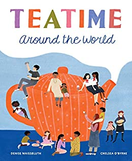 Teatime Around the World / Kinderbuch Englisch / Denyse Waissbluth