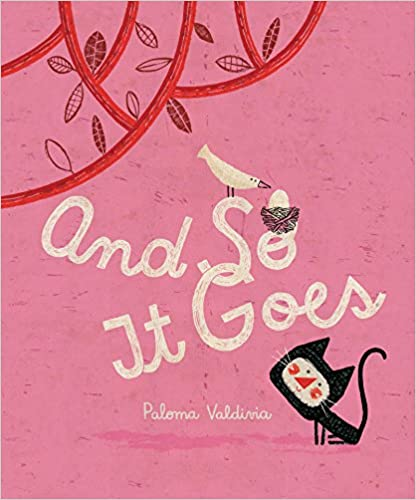 And so it goes / Paloma Valdivia / Bilderbuch / Groundhood Books