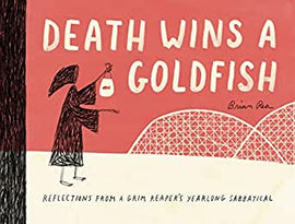 Death Wins a Goldfish Reflections from a Grim Reaper's Yearlong Sabbatical / Kinderbuch Englisch / Brian Rea
