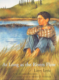 As Long as the Rivers Flow / Constance Brissenden / Groundwood Books