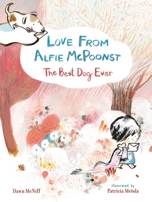 Love from Alfie McPoonst, The Best Dog Ever / Bilderbuch Englisch / Dawn McNiff /Patricia Metola