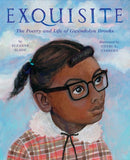 Exquisite: The Poetry and Life of Gwendolyn Brooks / Kinderbuch Englisch / Suzanne Slade / Cozbi A. Cabrera