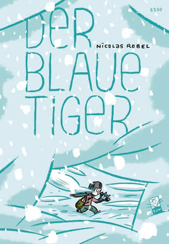 """Der blaue Tiger"" Nicolas Robel / Kinderbuch Deutsch"
