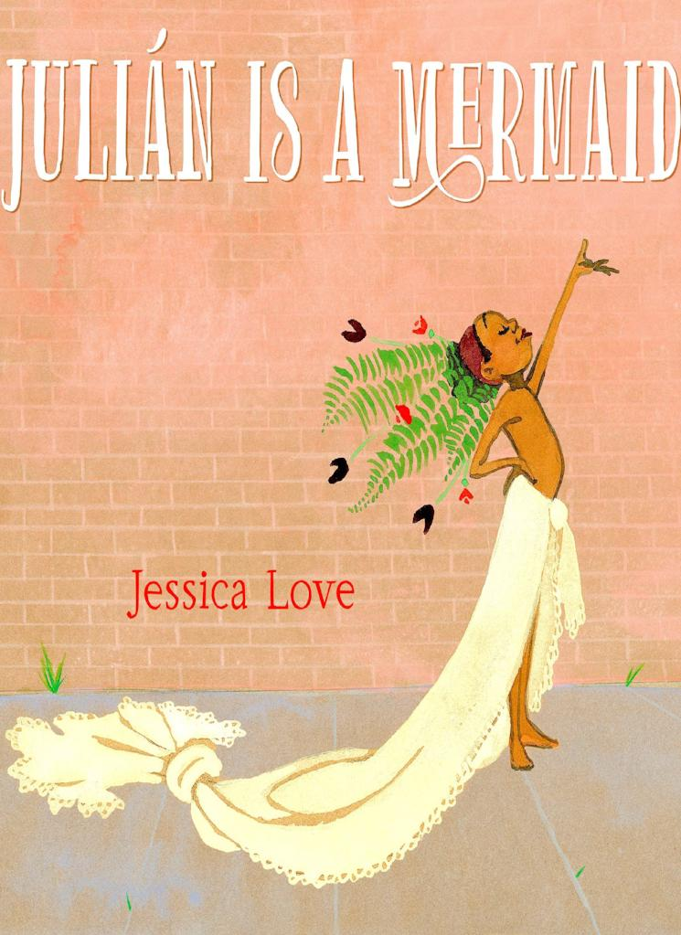 Julian Is a Mermaid / Jessica Love / Kinderbuch Englisch
