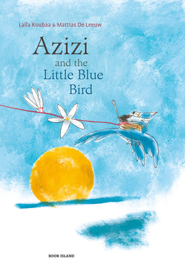 Azizi and the Little Blue Bird / Kinderbuch Englisch / Laïla Koubaa / Mattias De Leeuw