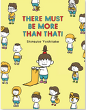 There Must Be More Than That! / Kinderbuch Englisch / Shinsuke Yoshitake