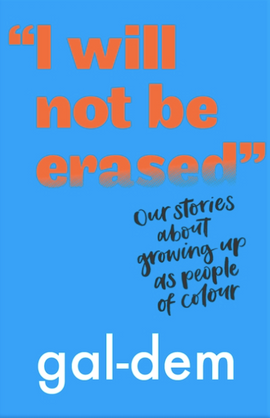 """I Will Not Be Erased"": Our stories about growing up as people of colour / Kinderbuch Englisch / gal-dem"