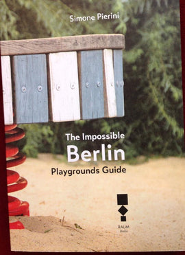 """The Impossible Berlin Playgrounds Guide"" Simone Pierini / Kinderbuch Englisch"