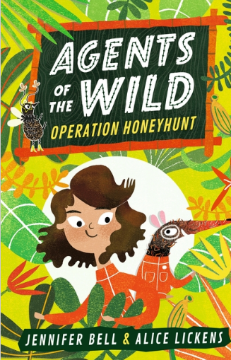 Agents of the Wild: Operation Honeyhunt / Kinderbuch Englisch / Jennifer Bell / Alice Lickens