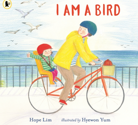 I am bird / Kinderbuch Englisch / Hope Lim / Hyewon Yum